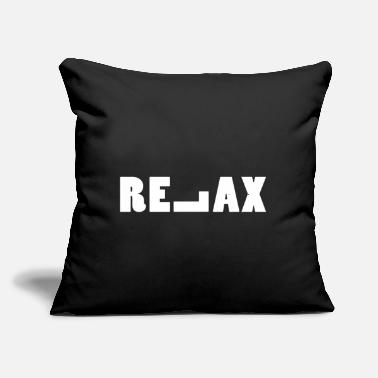 "Relax Relax - Throw Pillow Cover 18"" x 18"""