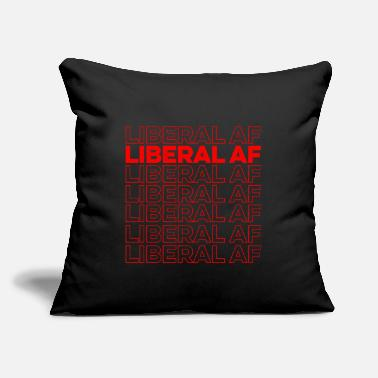 "Liberal Af Liberal As Fuck - Throw Pillow Cover 18"" x 18"""