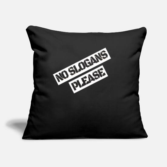 "Slogan Pillow Cases - no slogans please - Throw Pillow Cover 18"" x 18"" black"