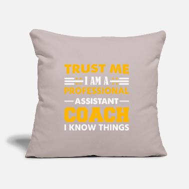 "Coach Trust me I am a professional assistant coach - Throw Pillow Cover 18"" x 18"""
