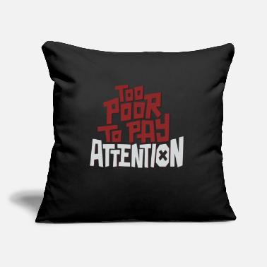 Poor Too Poor - Throw Pillow Cover