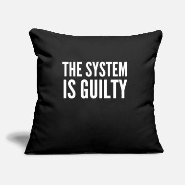 "Anti Capitalist Anti-Capitalist Gift - The System Is Guilty - Throw Pillow Cover 18"" x 18"""