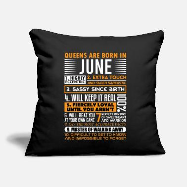 "Born In June JUNE - QUEENS ARE BORN IN JUNE - Throw Pillow Cover 18"" x 18"""