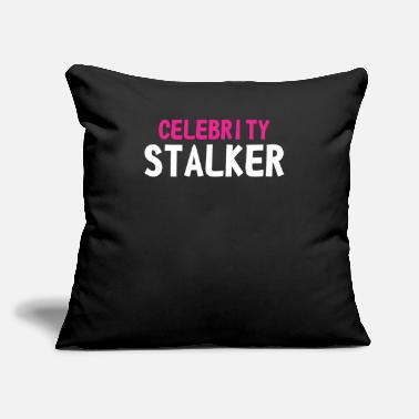 "Humorous Sayings Celebrity Stalker Funny Humor Saying - Throw Pillow Cover 18"" x 18"""