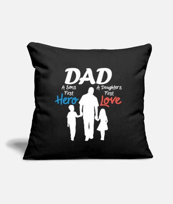 "Dad A Son S First Hero A Daughter S First Love Pillow Cases - dad a son s first hero a daughter s first love - Throw Pillow Cover 18"" x 18"" black"