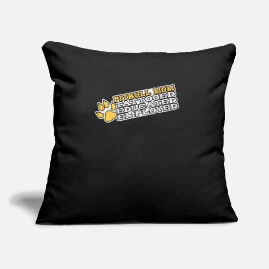 "Tattooed Pillow Cases - Pitbull Mom Tattooed Educated Employed - Throw Pillow Cover 18"" x 18"" black"
