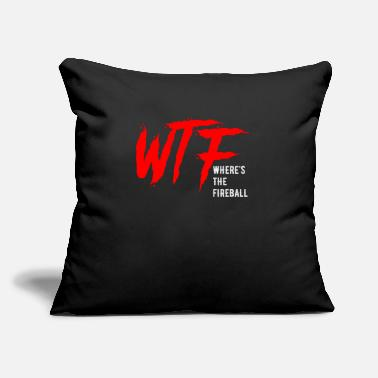 "Wtf Fireball WTF Where's The Fireball T-Shirt (1) - Throw Pillow Cover 18"" x 18"""