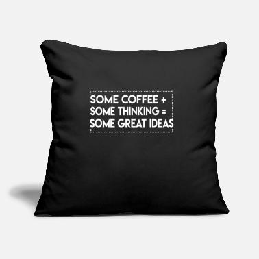 "Some Some Coffee Plus Some Thinking - Throw Pillow Cover 18"" x 18"""
