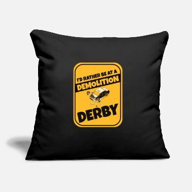 "Demolition Derby Funny Demolition Derby Gift - Throw Pillow Cover 18"" x 18"""