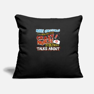"Merry Merry Christmas From Crazy Nurse Everybody Talks - Throw Pillow Cover 18"" x 18"""