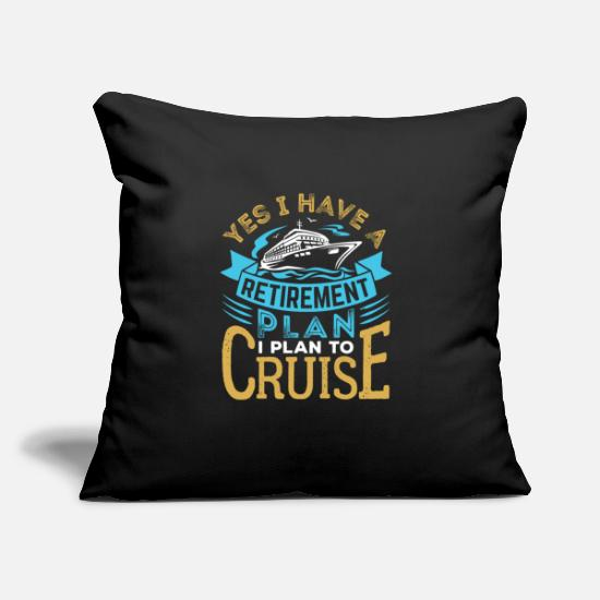 "Cruise Pillow Cases - Cruise Retirement Plan - Throw Pillow Cover 18"" x 18"" black"