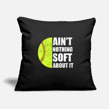 "Ball Ain't nothing soft about it - Softball fun game - Throw Pillow Cover 18"" x 18"""