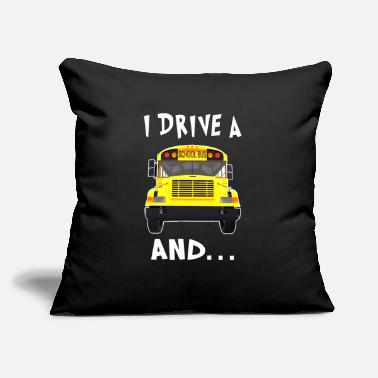 "Drive Go By Car i drive a school bus and car studen drive car bus - Throw Pillow Cover 18"" x 18"""