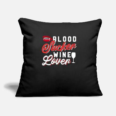 "Blood Suckers Blood Sucker Wine Lover - Throw Pillow Cover 18"" x 18"""
