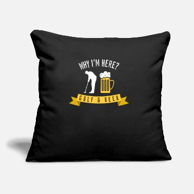 "Event Why I'm Here Golf and Beer Habit Design Gift Idea - Throw Pillow Cover 18"" x 18"""