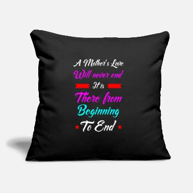 "Motherly Love Motherly love will never end - Throw Pillow Cover 18"" x 18"""