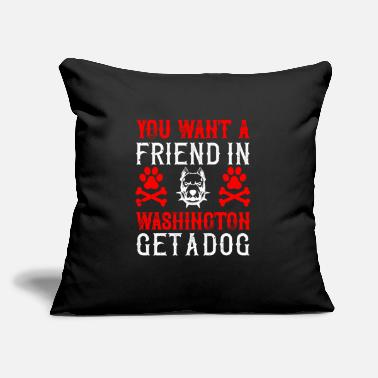 "Lose You want a friend in Washington Get a dog - Throw Pillow Cover 18"" x 18"""