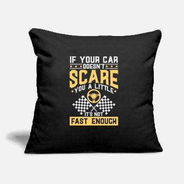 "If your Car doesn't scare you a little | racer - Throw Pillow Cover 18"" x 18"""