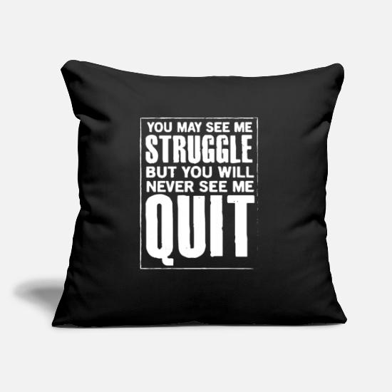 "Positive Pillow Cases - you may see me struggle but not quit - Throw Pillow Cover 18"" x 18"" black"