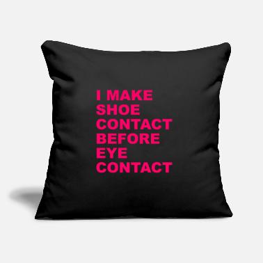 "Eyebrows I Make Shoe Contact Before Eye Contact - Throw Pillow Cover 18"" x 18"""