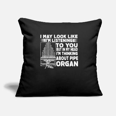 "Pipe I May Look Like Im Listening Pipe Organ - Throw Pillow Cover 18"" x 18"""