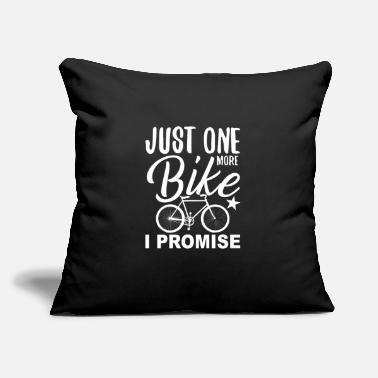 "Stand Just One More Bike I Promise - Throw Pillow Cover 18"" x 18"""