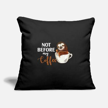 "Sloths Not Before My Coffee Sloth Sloth Lazy Cute Slow Fu - Throw Pillow Cover 18"" x 18"""