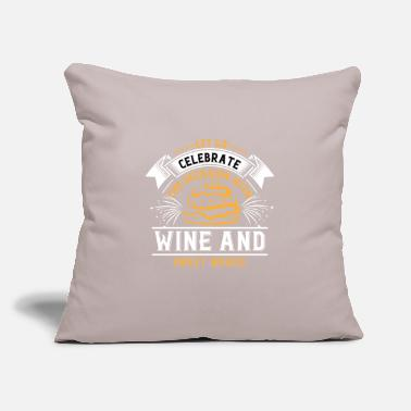 "Wine Let us celebrate the occasion with wine and sweet - Throw Pillow Cover 18"" x 18"""