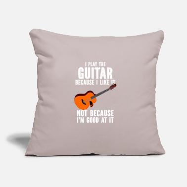 "Sir I play the guitar because I like it Not because I - Throw Pillow Cover 18"" x 18"""