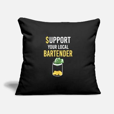 "Support Your Local Bartender Drinking Gift - Throw Pillow Cover 18"" x 18"""