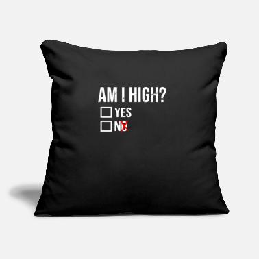"Am I High Yes No Funny Marijuana Gift - Throw Pillow Cover 18"" x 18"""