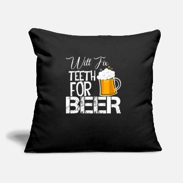"World Will Fix Teeth For Beer T-Shirt Funny Dentist Tee - Throw Pillow Cover 18"" x 18"""