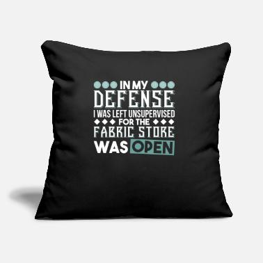 "Game In my defense the Fabric Store was Open - Throw Pillow Cover 18"" x 18"""