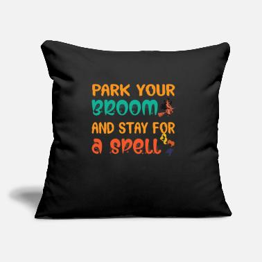 "Perform Magic Park Your Broom And Stay For A Spell Halloween - Throw Pillow Cover 18"" x 18"""