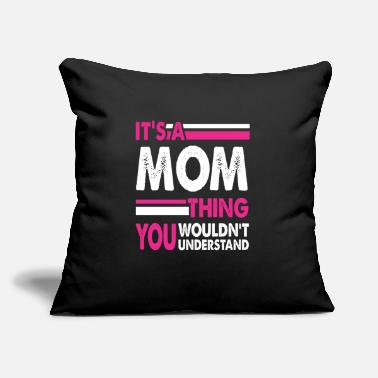 "It's a Mom thing Mother's Day Gift - Throw Pillow Cover 18"" x 18"""
