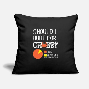 "Hunting Season Crabbing Crab Also Yes Hunter Hunting Season - Throw Pillow Cover 18"" x 18"""