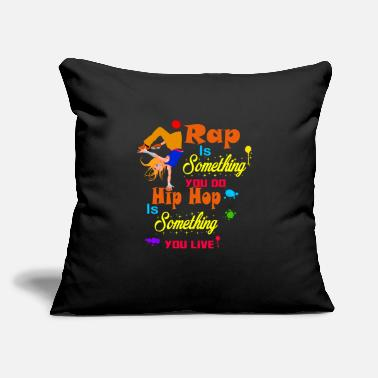 "Rapper Rap Is Something You Do Hip Hop Is Something You - Throw Pillow Cover 18"" x 18"""