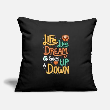 "Pretty Life like dream it goes up down - Throw Pillow Cover 18"" x 18"""