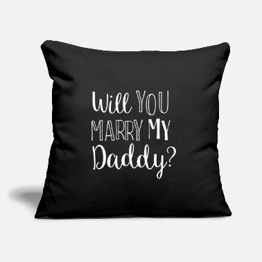"Marry WILL YOU MARRY MY DADDY? - Throw Pillow Cover 18"" x 18"""