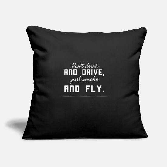 "Hashish Pillow Cases - Don't drink and drive, just smoke and fly. - Throw Pillow Cover 18"" x 18"" black"