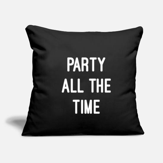 "Tee Pillow Cases - Party All The Time - Throw Pillow Cover 18"" x 18"" black"