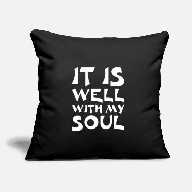 "Soul it is well with my soul - Throw Pillow Cover 18"" x 18"""