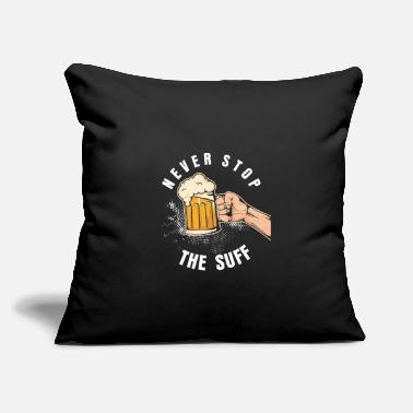 "Suff never stop the suff - Throw Pillow Cover 18"" x 18"""