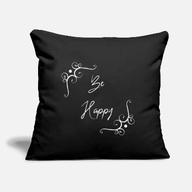 "Happiness Be happy be happy happiness - Throw Pillow Cover 18"" x 18"""
