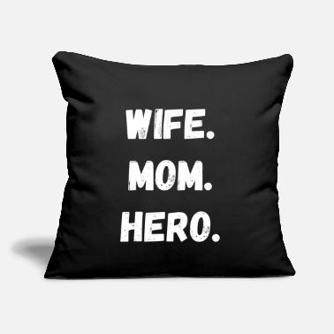 "Wife Wife Mom Hero Gift - Throw Pillow Cover 18"" x 18"""