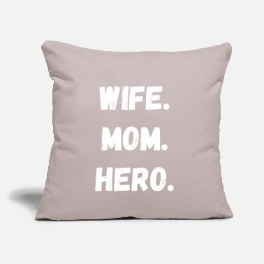 "Hero Wife Mom Hero Gift - Throw Pillow Cover 18"" x 18"""
