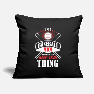 "Baseball Sayings Baseball Mom We Don't Do That Keep Calm Thing - Throw Pillow Cover 18"" x 18"""