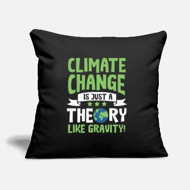 "Enviromental Enviromental Climate Change Theory Sarcasm Quote - Throw Pillow Cover 18"" x 18"""