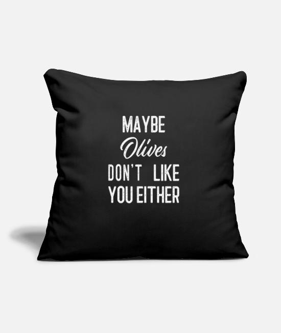 "Gross Food Pillow Cases - Maybe Olives Don't Like You Either - Throw Pillow Cover 18"" x 18"" black"