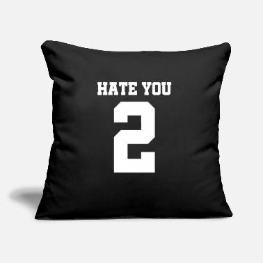 "Hate You 2 Hate you 2 - Hate you too - Throw Pillow Cover 18"" x 18"""